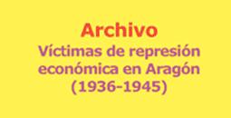 Archivo víctimas represión económica en Aragón